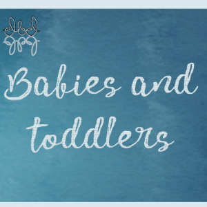 Babies and toddlers